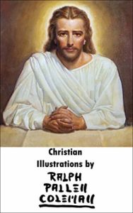 Religious artwork ebook available featuring Christian Illustrations by Ralph Pallen Coleman